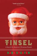Tinsel: A Search for America\'s Christmas Present