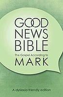 Good News Bible (Gnb) Gospel of Mark - Dyslexia-Friendly Edition