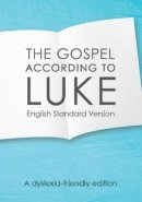 ESV Gospel According To Luke, The (Dyslexia-Friendly)