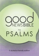 Good News Bible Dyslexia-Friendly Psalms