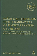 Source And Revision In The Narratives Of David's Transfer Of The Ark