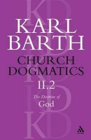 Church Dogmatics The Doctrine of God, Volume 2, Part2