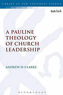 A Pauline Theology of Church Leadership