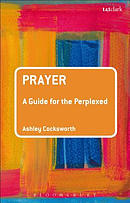 Prayer: A Guide for the Perplexed