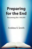 Preparing for the End:  Becoming the 144,000