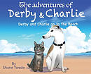 The Adventures of Derby & Charlie: Derby & Charlie Go to the Beach-The Power of Influence