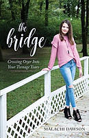 The Bridge: Crossing Over Into Your Teenage Years