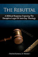 The Rebuttal: A Biblical Response Exposing the Deceptive Logic of Anti-Gay Theology