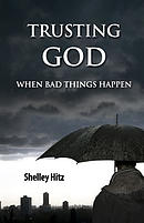 Trusting God When Bad Things Happen
