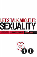 Let's Talk about It - Sexuality: A 6-Week Course (Participant's Guide)