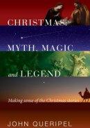 Christmas: Myth, Magic and Legend: Making sense of the Christmas stories