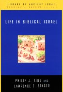 Life In Biblical Israel : Library of Ancient Israel