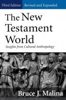 The New Testament World: Insights from Cultural Anthropology