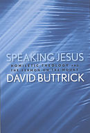 Speaking Jesus: Homiletic Theology and the Sermon on the Mount