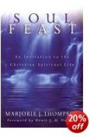 Soul Feast: An Invitation to the Christian Spiritual Life