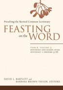 Feasting on the Word Year B, Volume 3
