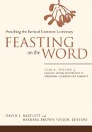 Feasting on the Word Year B, Volume 4