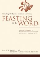 Feasting on the Word: Year C, Volume 3