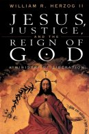 Jesus, Justice and the Reign of God: A Ministry of Liberation