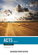 Acts for Everyone, Part 1-Enlarged Print Edition: Chapters 1-12