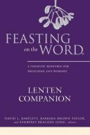 Feasting on the Word Lenten Companion