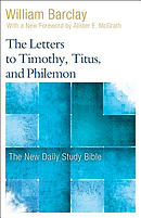 The Letters to Timothy, Titus, and Philemon