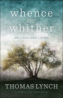 Whence and Whither: On Lives and Living