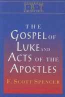 Interpreting Biblical Texts - The Gospel of Luke and Acts of the Apostles