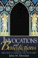 Invocations and Benedictions for the Revised Common Lectionary