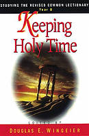 Keeping Holy Time Year B