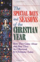 The Special Days and Seasons of the Christian Year