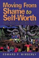 Moving From Shame to Self-Worth