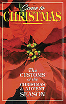 Come to Christmas The Customs of the Advent Season Revised Edition