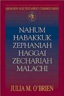 Nahum, Habakkuk, Zephaniah, Haggai, Zechariah, Malachi : Abingdon Old Testament Commentary