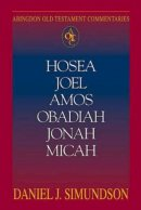 Hosea, Joel, Amos, Obadiah, Jonah, Micah : Abingdon Old Testament Commentary