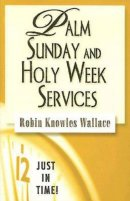 Palm Sunday And Holy Week Services