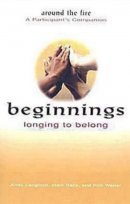 Beginnings: Longing to Belong - Around the Fire A Participan