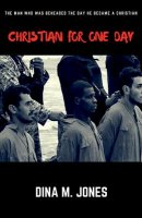 Christian for One Day: The man who was beheaded the day he became a Christian