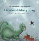 The Dinosaur and Ladybug in Heels Christmas Nativity Story