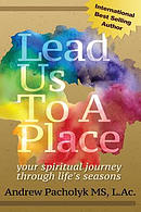 Lead Us to a Place: Your Spiritual Journey Through Life\'s Seasons