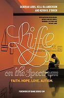 Life on the Spectrum: Faith. Hope. Love. Autism.