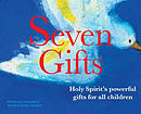 Seven Gifts: Holy Spirit's Powerful Gifts for All Children