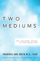 Two Mediums: Our Guides\' Views of the Afterlife