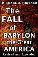 The Fall of Babylon the Great America: Revised and Expanded