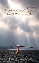 Cane & Able: Save He Who Has the Mark