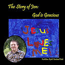 The Story of Jon: God Is Gracious
