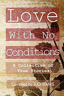 Love with No Conditions: A Collection of True Stories