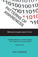 Patterns of Awareness: Making the Logical Case for God