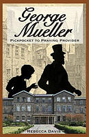 George Mueller: Pickpocket to Praying Provider