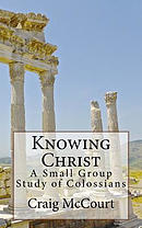 Knowing Christ: A Study of Colossians